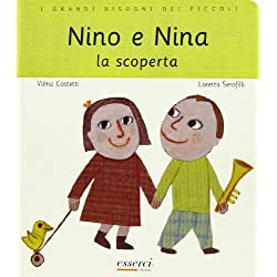 Nino e Nina. La scoperta. Ediz. illustrata