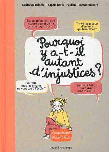 POURQUOI Y A-T-IL AUTANT D'INJUSTICES ? par SOPHIE BORDET - PETILLON, CATHERINE REBUFFEL-COZZOLINO