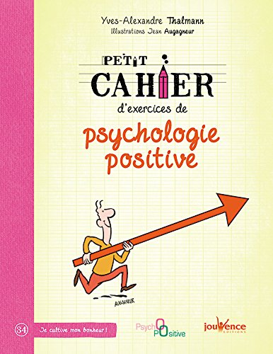 Petit cahier d'exercices de psychologie positive