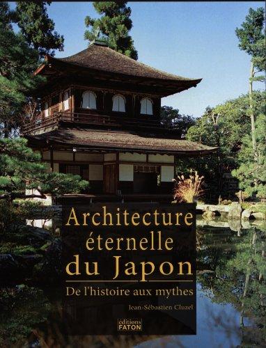 L Architecture éternelle du Japon