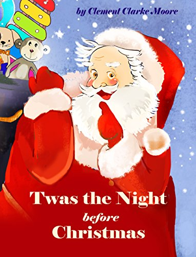 Twas the Night before Christmas (Illustrated Edition for all the Family): Loopina's Publishing House Winter Fairytales (English Edition)