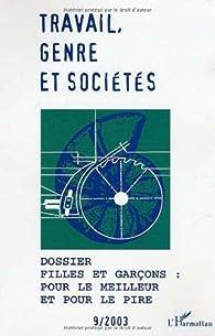Travail, genre et sociétés, N° 9 Avril 2003 : Filles et garçons : pour le meilleur et pour le pire par Éditions L'Harmattan