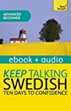 Keep Talking Swedish - Ten Days to Confidence: Enhanced Edition (English Edition)