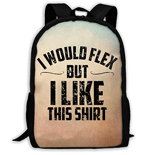 a770f84053 Fashion I'D Flex But I Like This Shirt Printed Backpack Waterproof Easy To  Carry