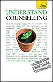 Understand Counselling: Learn Counselling Skills For Any Situations (Teach Yourself Educational)