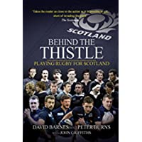 Behind the Thistle: Playing Rugby for Scotland (Behind the Jersey (Finn Jersey)