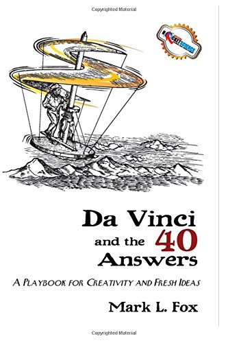 DaVinci and the 40 Answers: A Playbook for Creativity and Fresh Ideas