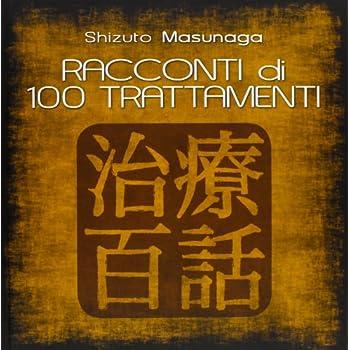Racconti Di 100 Trattamenti. Keiraku Shiatsu Lo Shiatsu Deu Meridiani