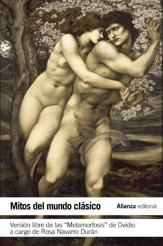 Mitos del mundo clásico: Versión libre de las Metamorfosis de Ovidio (El Libro De Bolsillo - Literatura) por Rosa Navarro Durán