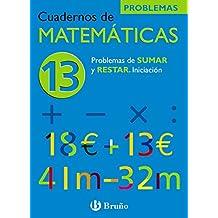 13 Problemas de sumar y restar. Iniciación (Castellano - Material Complementario - Cuadernos De Matemáticas) - 9788421656808