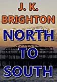 Front cover for the book North to South by J.K. Brighton