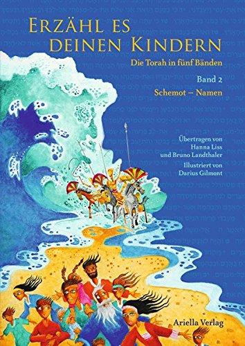 Erzähl es deinen Kindern-Die Torah in fünf Bänden: Band 2 Schemot-Namen