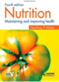 Nutrition: Maintaining and improving health, Fourth edition