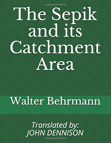 The Sepik and its Catchment Area (University of Otago Working Papers in Anthropology, Band 7)