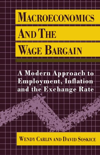 Macroeconomics and the Wage Bargain: A Modern Approach to Employment, Inflation, and the Exchange Rate por Wendy Carlin