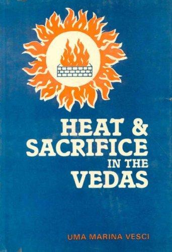 Heat and Sacrifice in the Vedas by Uma Marina Vesci (1992-08-01) par Uma Marina Vesci