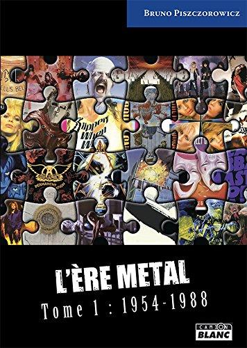 L'ère métal : Tome 1 : 1954-1988 par Collectif