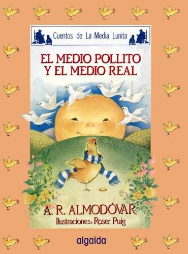 Media lunita nº 16. El medio pollito y el medio real (Infantil - Juvenil - Cuentos De La Media Lunita - Edición En Rústica)