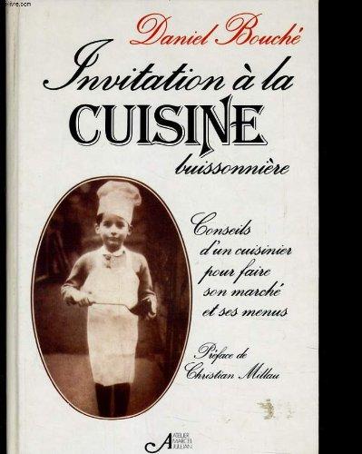 INVITATION A LA CUISINE BUISSONIERE - CONSEILS D'UN CUISINIER POUR FAIRE SON MARCHE ET SES MENUS
