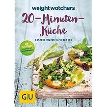 Weight Watchers 20-Minuten-Küche: Schnelle Rezepte für jeden Tag (GU Diät&Gesundheit)