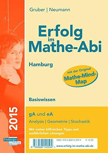 Erfolg im Mathe-Abi Hamburg Basiswissen: Übungsbuch für die Vorbereitung auf das Mathematik-Abitur in Hamburg für Grund- und Leistungskurs. Dieses ... Aufgaben auf Prüfungsniveau.