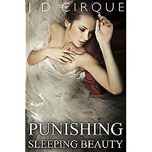 Punishing Sleeping Beauty (Dark BDSM Fairy Tale Erotica) (Twisted Tales Book 1)