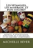 Telecharger Livres Les vitamines les mineraux et plus encore Sources d alimentation fonctions de l organisme et les lacunes symptomes (PDF,EPUB,MOBI) gratuits en Francaise