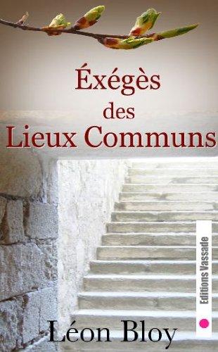 Éxégèse des Lieux Communs par Léon Bloy