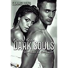 Dark Souls: Sammelband: Verfallen und Entfesselt (Dark-Reihe 0)