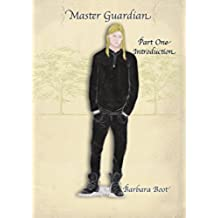 Master Guardian Part One: Introduction (The Master Guardian series Book 1) (English Edition)
