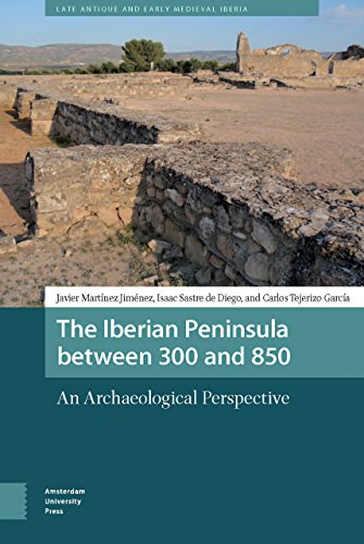 the-iberian-peninsula-between-300-and-850-an-archaeological-perspective