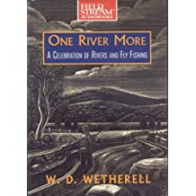 One River More: A Celebration of Rivers and Fly Fishing