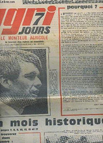 AGRI 7 JOURS, le moniteur agricole - NUMERO SPECIAL / N°184 - du 31 mai au 14 juin 1968 / UN MOIS HISTORIQUE - 30 jours de vie politique - passerons nous a conté - Les manifestations gricoles du 24 mai - LES CONSEQUENCES ECONOMIQUES DE LA CRISE - etc..