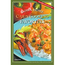 Down-Home Cajun Cooking Favorites, Revised Second Edition:: The Best Authentic Cajun Recipes from Louisiana's Bayou Country, or How to Cook Traditional ... if You Were Born a Cajun (English Edition)