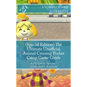 (Special Edition) The Ultimate Unofficial Animal Crossing Pocket Camp Game Guide: Full Color Special Collector's Edition