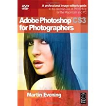 Adobe Photoshop CS3 for Photographers: A Professional Image Editor's Guide to the Creative use of Photoshop for the Macintosh and PC by Martin Evening (2007-05-22)