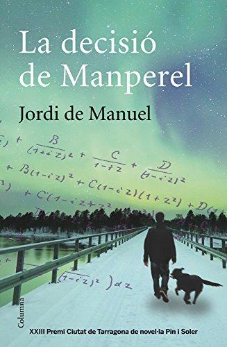 La decisió de Manperel (Clàssica) (Catalan Edition) por Jordi de Manuel Barrabin