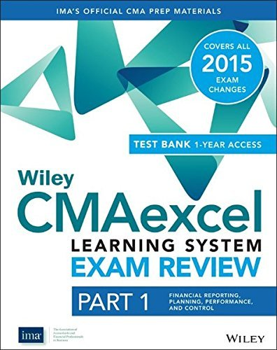Wiley CMAexcel Learning System Exam Review 2015 + Test Bank: Part 1, Financial Planning, Performance and Control (Wiley CMA Learning System) by IMA (2014-08-04)