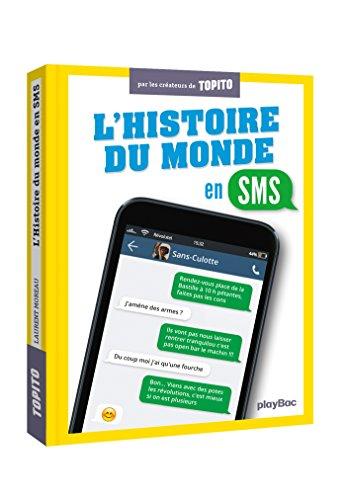 L'histoire du monde en SMS por Laurent Moreau