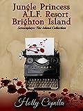 'Jungle Princess' 'A.L.F. Resort' 'Brighton Island': Screenplays:  The Island Collection (English Edition)