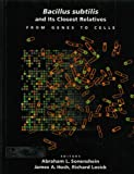 Bacillus subtilis and Its Closest Relatives: From Genes to Cells