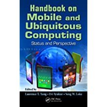 Handbook on Mobile and Ubiquitous Computing: Status and Perspective