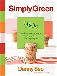 Simply Green Parties: Simple and resourceful ideas for throwing the perfect celebration, event, or get-together by Danny Seo (2006-06-13)
