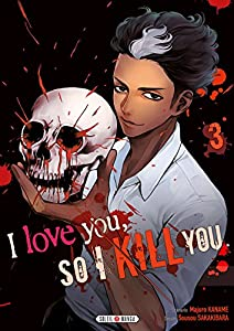 I love you so I kill you Edition simple Tome 3