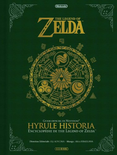The Legend of Zelda : Hyrule Historia - Encyclopédie par Collectif