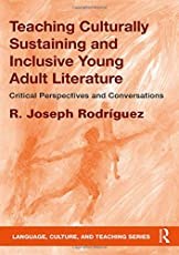 Teaching Culturally Sustaining and Inclusive Young Adult Literature: Critical Perspectives and Conversations (Language, Culture, and Teaching)