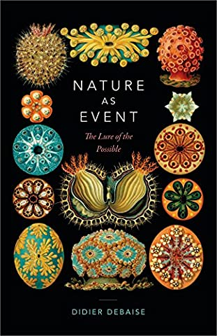 Didier Debaise - Nature As Event: The Lure of the