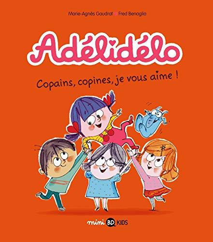 Adélidélo, Tome 05: Copains, copines, je vous aime !