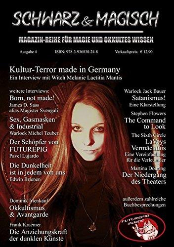 SCHWARZ & MAGISCH. Magazin-Reihe für Magie und Okkultes Wissen. Ausgabe 4