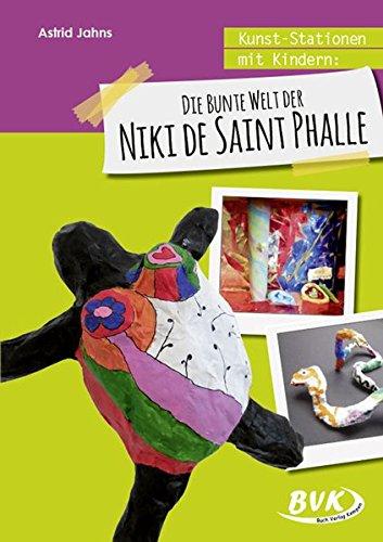 Kunst-Stationen mit Kindern: Die bunte Welt der Niki de Saint Phalle